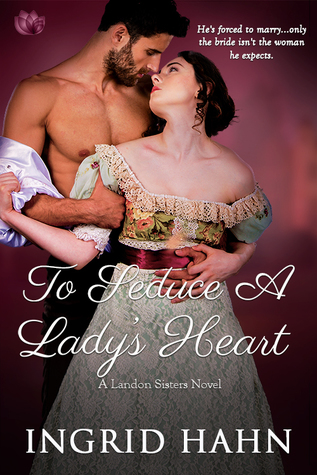 To Seduce a Lady's Heart by Ingrid Hahn