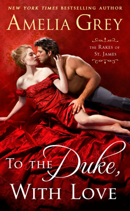 To the Duke, with Love (The Rakes of St. James, #2) by Amelia Grey