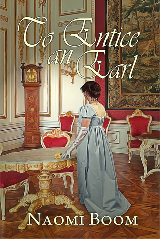To Entice an Earl by Naomi Boom